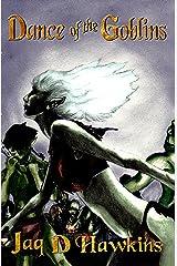 Dance of the Goblins (Goblin Series Book 1)