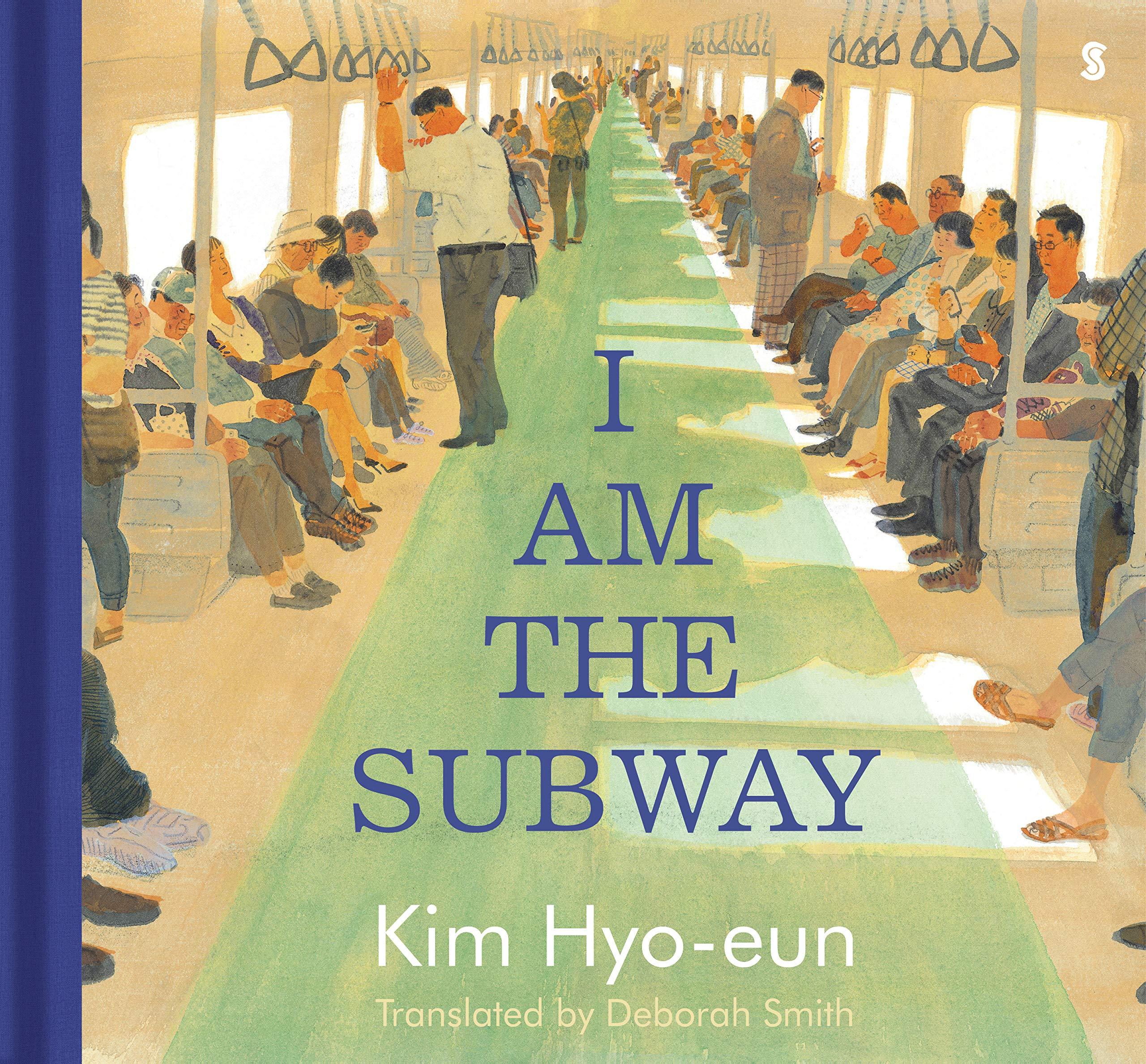 I Am the Subway: Hyo-eun, Kim, Smith, Deborah: 9781950354658: Amazon.com:  Books