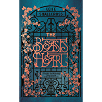 The Beast's Heart: The magical tale of Beauty and the Beast, reimagined from the Beast's point of view