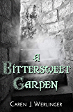 A Bittersweet Garden