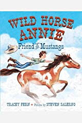 Wild Horse Annie: Friend of the Mustangs Kindle Edition