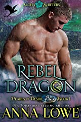 Rebel Dragon (Aloha Shifters: Pearls of Desire Book 1) Kindle Edition