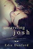 Unraveling Josh (English Edition)