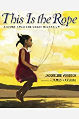 This Is the Rope: A Story from the Great Migration Kindle Edition