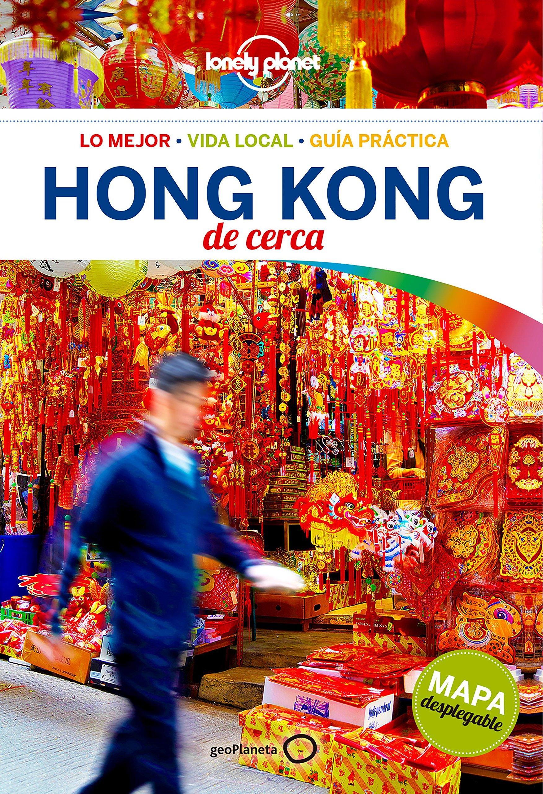 Hong Kong de cerca (Guías De cerca Lonely Planet) Tapa blanda – 5 sep 2017 Piera Chen Emily Matchar Raquel García Ulldemolins GeoPlaneta