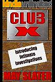 Club X: Introducing Intimate Investigations
