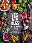 Vegetables First: 120 Vibrant Vegetable-Forward Recipes