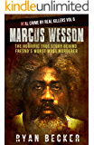Marcus Wesson: The Horrific True Story Behind Fresno's Worst Mass Murderer (Real Crime By Real Killers Book 6) (English Edition)