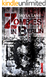 Zombies in Berlin: Band 1 (German Edition)