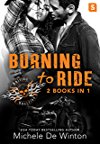 Burning to Ride: Burned by Lust; Burned by Blackmail (Raising Hellfire MC)