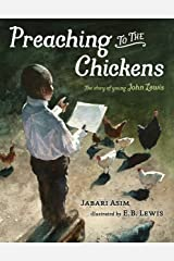Preaching to the Chickens: The Story of Young John Lewis Kindle Edition
