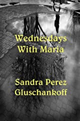 Wednesdays with Maria Kindle Edition