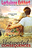 Unexpected Consequences (The Friessens Book 14)