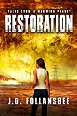 Restoration (Tales From A Warming Planet Book 4) Kindle Edition
