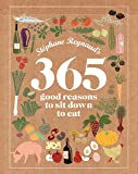 Stéphane Reynaud's 365 Good Reasons To Sit Down To Eat...