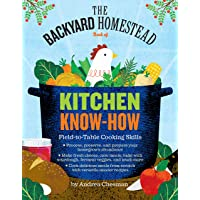 Backyard Homestead Book of Kitchen Know-How