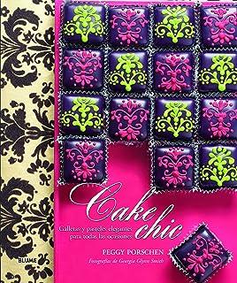 Cake Chic: Galletas y pasteles elegantes para todas las ocasiones
