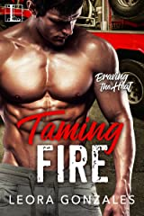 Taming Fire (Braving the Heat Book 2) Kindle Edition