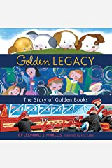 Golden Legacy: The Story of Golden Books (Deluxe Golden Book) Hardcover