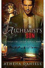 The Alchemist's Son (Beyond The Grave Series, #2) Kindle Edition