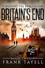 Surviving The Evacuation, Book 12: Britain's End Kindle Edition