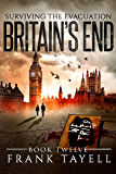 Surviving The Evacuation, Book 12: Britain's End (English Edition)