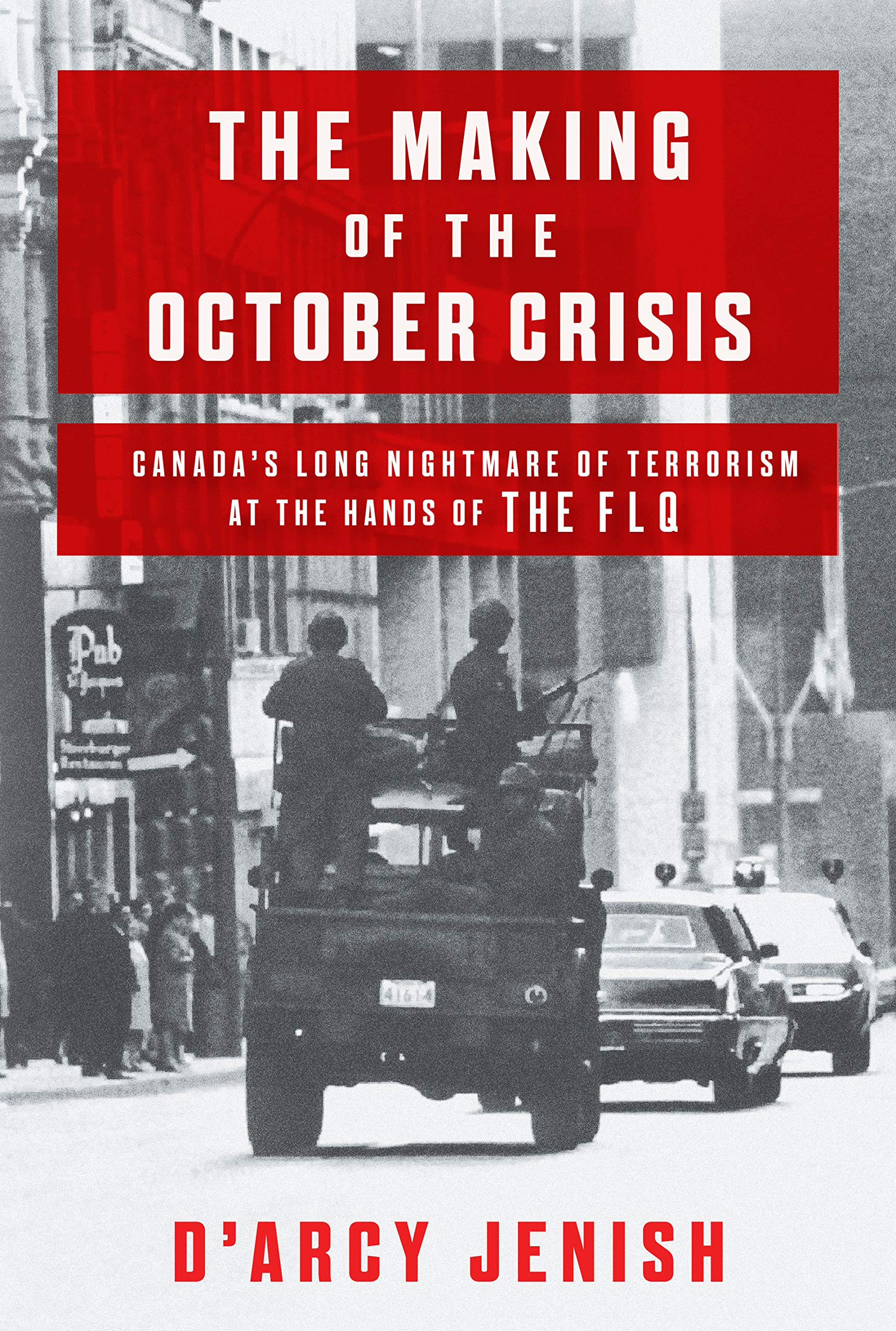 The Making of the October Crisis: Canada's Long
