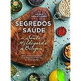 SEGREDOS DE SAÚDE DE SANTA HILDEGARDA DE BINGEN