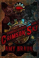 Crimson Sky: A Dark Sky Novel Kindle Edition