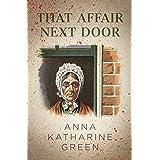 That Affair Next Door (The Mr. Gryce Mysteries Book 8)