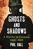 Ghosts and Shadows: A Marine in Vietnam, 1968–1969