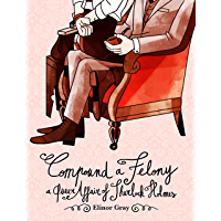 Compound a Felony: A Queer Affair of Sherlock Holmes (English Edition)