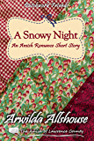 Amish Romance: A Snowy Night:: The Amish of Lawrence County, PA (Patchwork Friends: Quilters of Lawrence County Book 8)