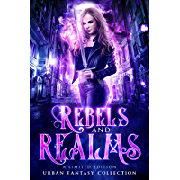 Rebels and Realms: A Limited Edition Urban Fantasy Collection