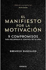 El manifiesto por la motivación: 9 compromisos para recuperar el control de tu vida (Spanish Edition) eBook Kindle