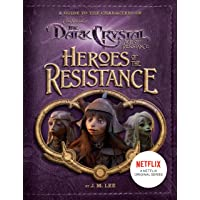 Heroes Of The Resistance Dark Crystal: A Guide to the Characters of the Dark Crystal: Age of Resistance (JIM HENSON'S…