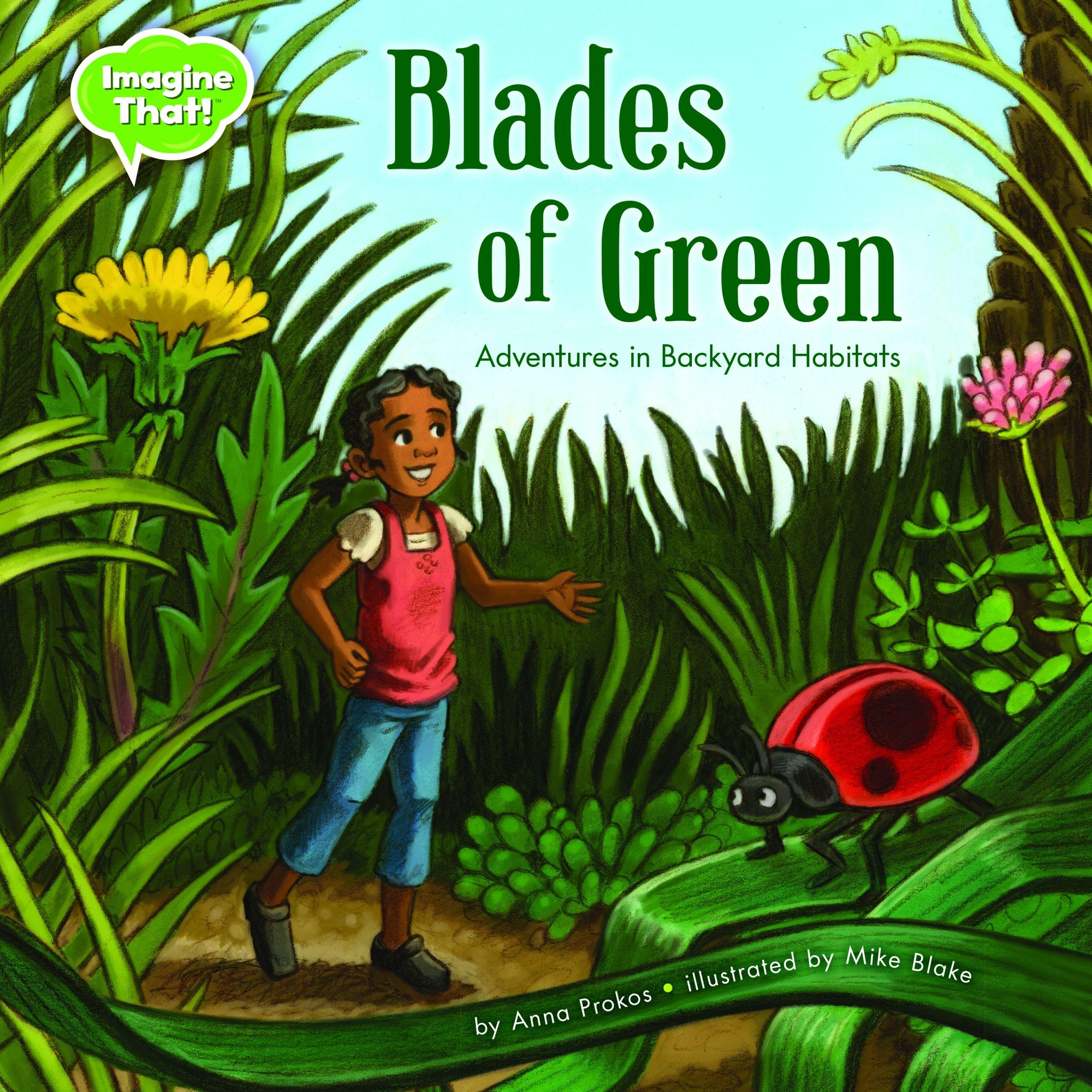 Download Blades of Green: Adventures in Backyard Habitats (Imagine That!) ebook