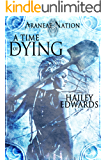 A Time of Dying (Araneae Nation Book 3)