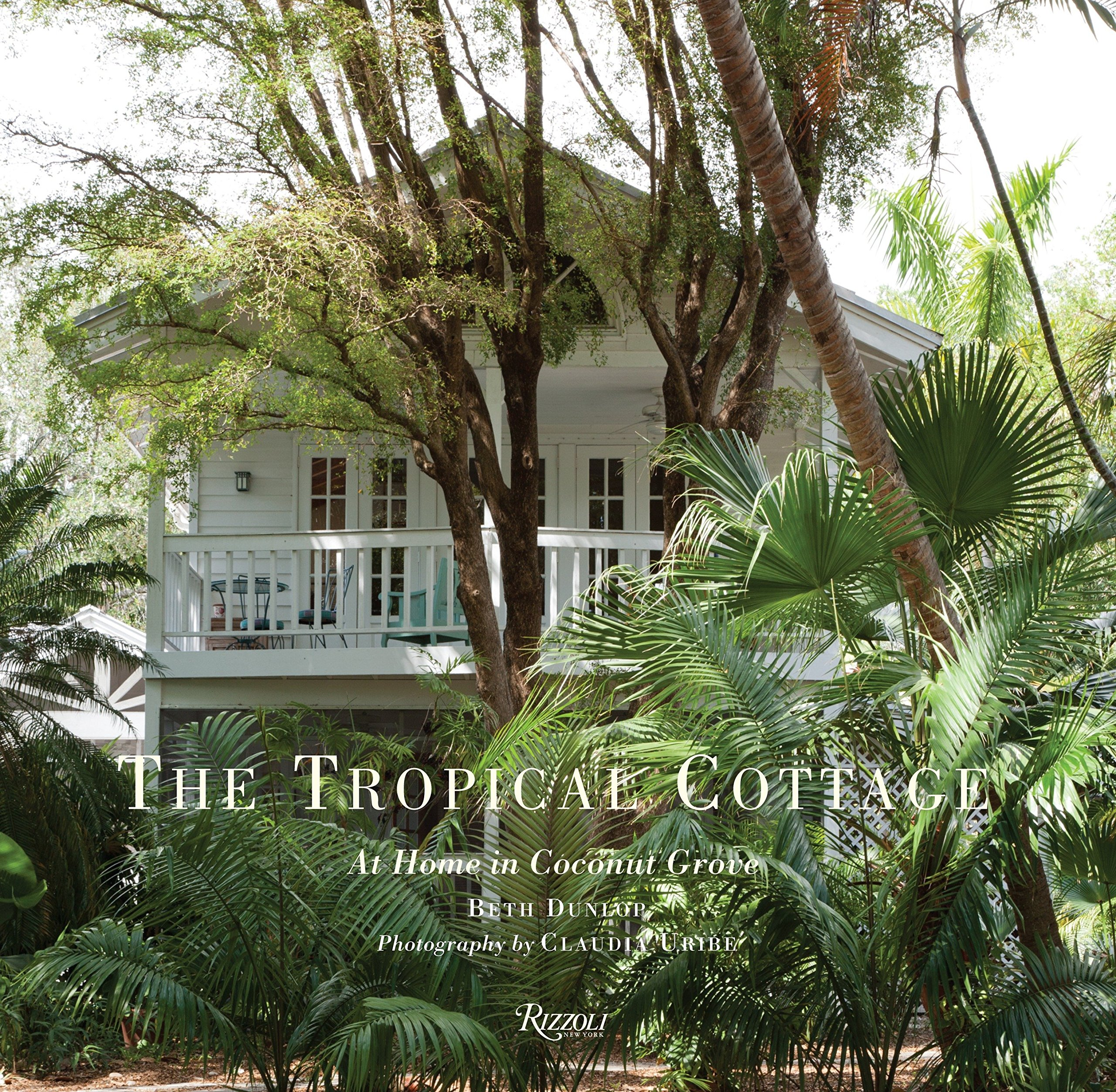 The Tropical Cottage: At Home in Coconut Grove PDF