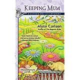 Keeping Mum (A Garden Society Mystery Book 3)