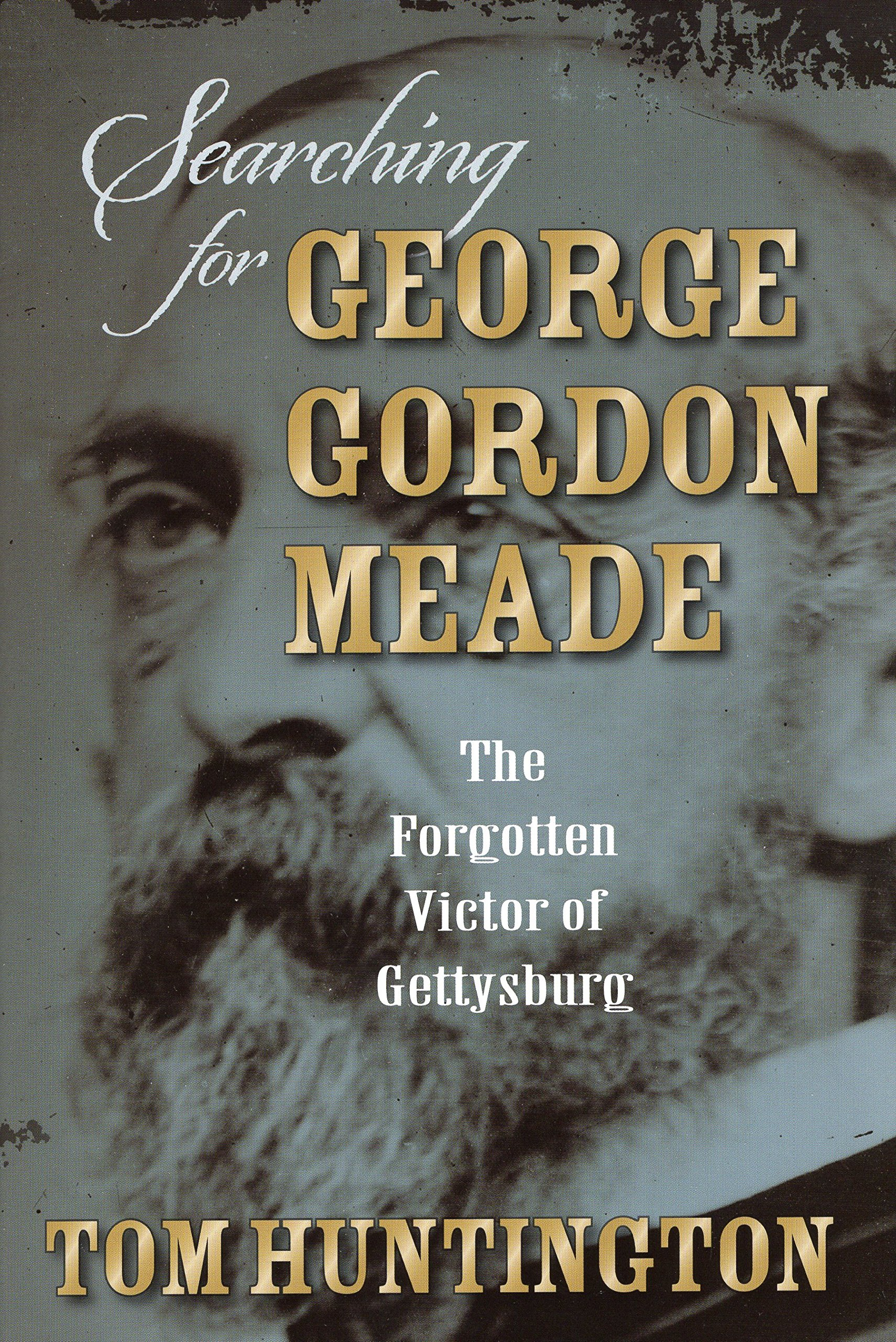 Download Searching for George Gordon Meade: The Forgotten Victor of Gettysburg ebook