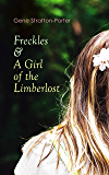 Freckles & A Girl of the Limberlost: Romance & Adventure Novels