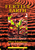 The Fertile Earth – Nature's Energies in Agriculture, Soil Fertilisation and Forestry: Volume 3 of Renowned…