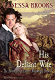His Defiant Wife (The Adventures of Linnett Wainwright Book 2)