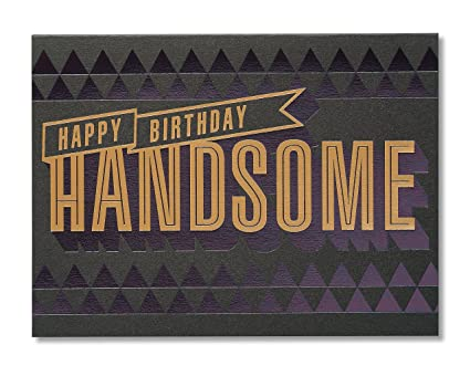 Amazon American Greetings Handsome Birthday Card For Him With Foil Office Products