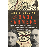 The Baby Farmers: A chilling tale of missing babies, shameful secrets and murder in 19th century Australia