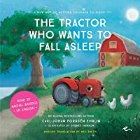 The Tractor Who Wants to Fall Asleep [UK English]: A New Way of Getting Children to Sleep 3