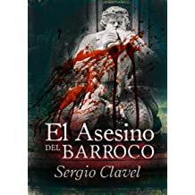 El Asesino del Barroco (Spanish Edition) May 7, 2016
