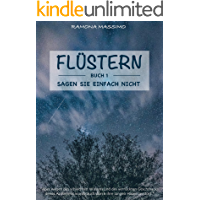 Flüstern (Buch 1) - sagen sie einfach nicht (German Edition)