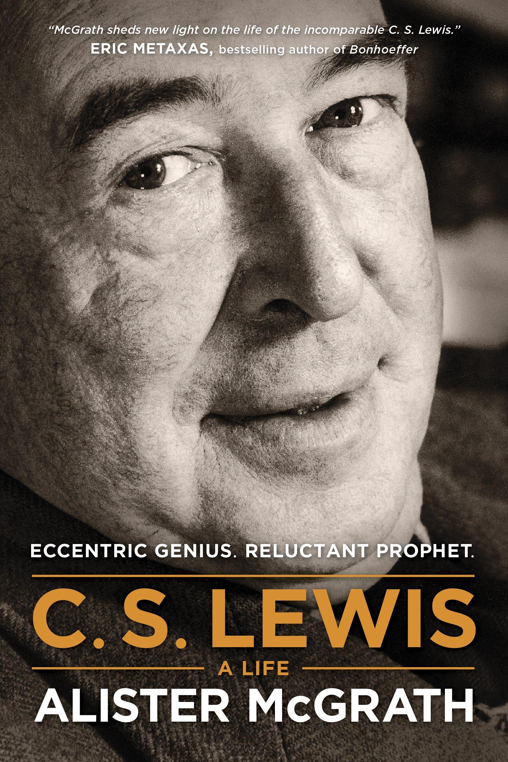 C s lewis a life eccentric genius reluctant prophet c s lewis a life eccentric genius reluctant prophet alister mcgrath 9781496410450 amazon books fandeluxe Images